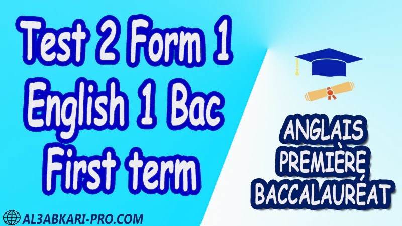 Anglais Test 2 of English 1 Bac First term 1 ère Bac première baccalauréat 1 er bac ere pdf فروض انجليزية فرض الانجليزية اولى باك البكالورية