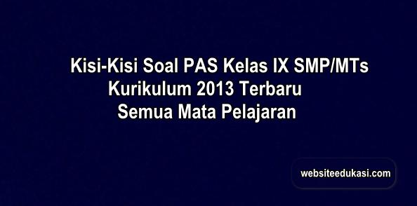 Kisi-Kisi Soal PAS Kelas 9 Kurikulum 2013 Tahun 2019/2020
