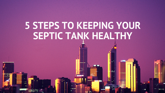 5 steps to keeping your septic tank healthy