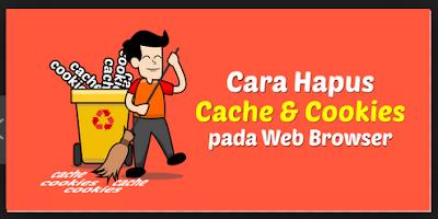 Cara Bersihkan Cache di Web Browser Dengan Mudah