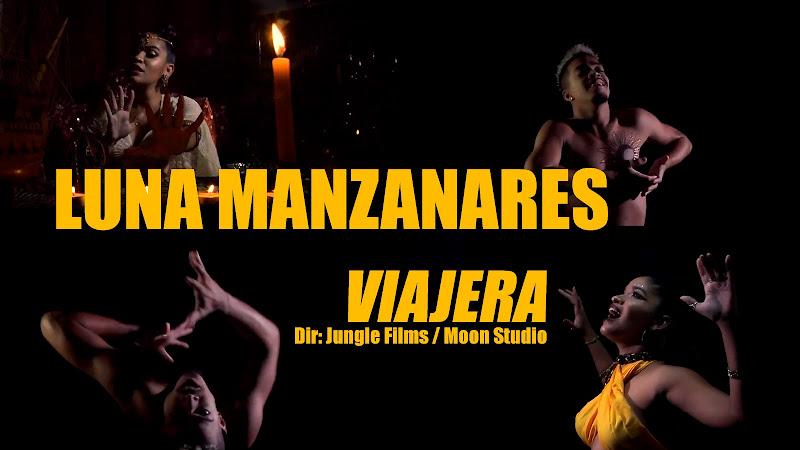 Luna Manzanares - ¨Viajera¨ - Videoclip - Dirección: Jungle Films - Moon Studio. Portal Del Vídeo Clip Cubano. Música cubana. Cuba.