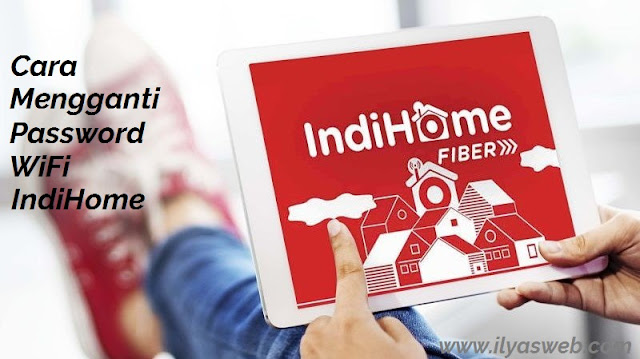 cara ganti password indihome