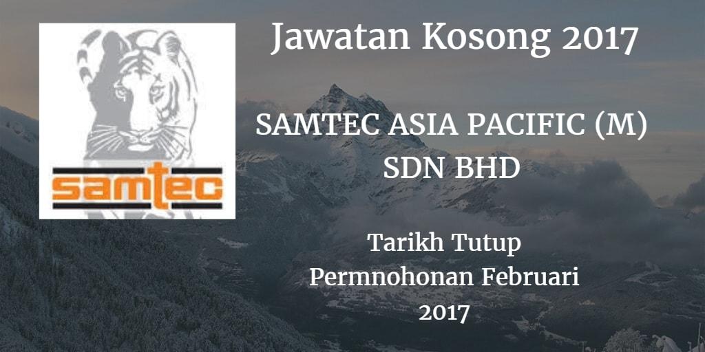 Jawatan Kosong SAMTEC ASIA PACIFIC (M) SDN BHD Februari 2017