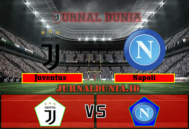 Prediksi Juventus Vs Napoli , Rabu 07 April 2021 Pukul 23.45 WIB