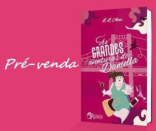 pré-venda As grandes aventuras de Danielle, L.L.Alves, Autores Brasileiros, Livros Nacionais, Blog Pensamentos Valem Ouro