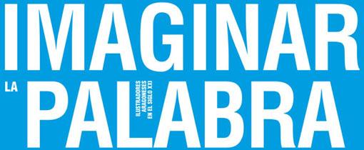 La Diputación de Huesca presenta: Imaginar la Palabra