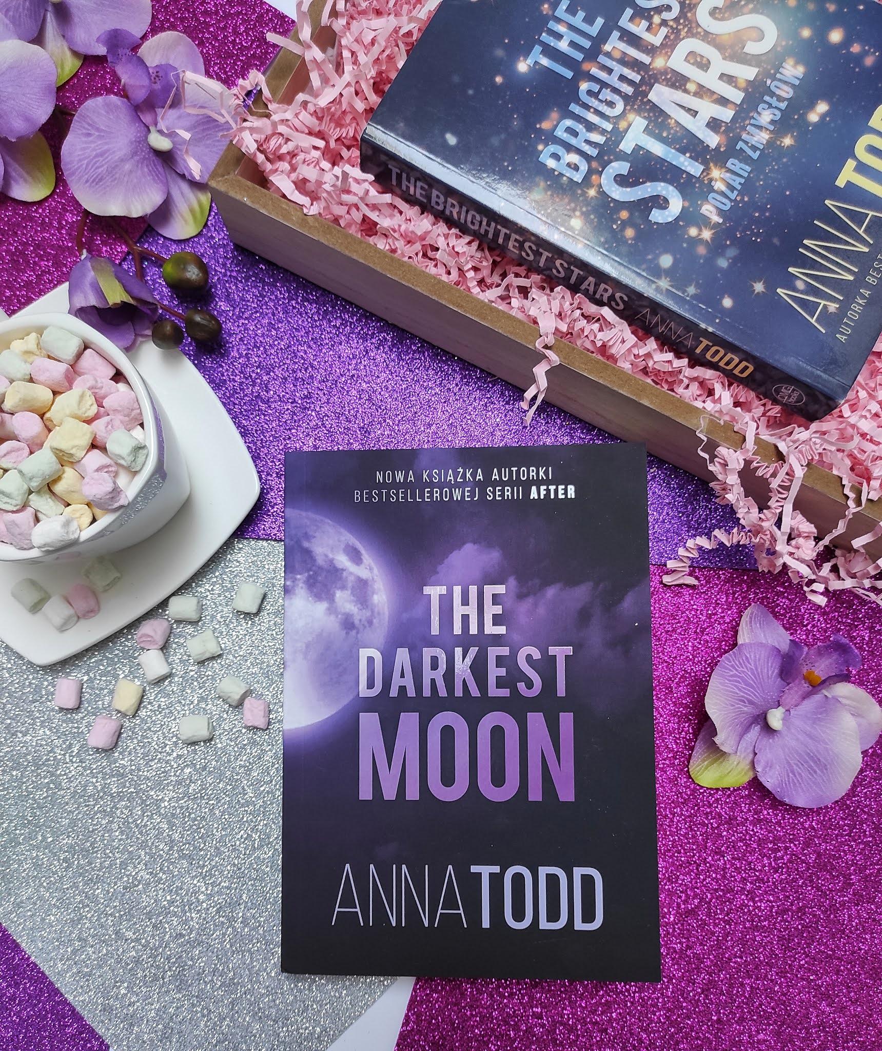 """The Brightes Stars"" i ""The Darkest Moon"" Anna Todd"
