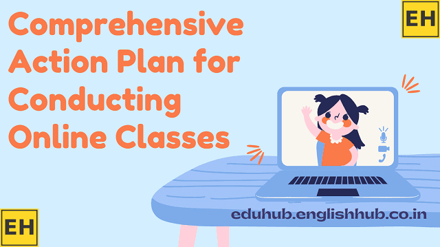 Comprehensive Action Plan for Conducting Online Classes from Grade 1 - 10 | 2021-22