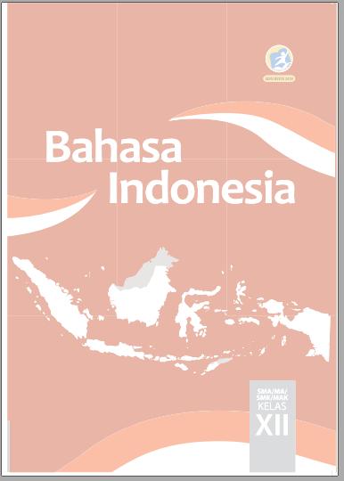Pengembangan Indikator Pencapaian Kompetensi Ipk Bahasa Indonesia Kelas Xii Kurikulum 2013 Tahun Pelajaran 2018 2019 Zuhri Indonesia