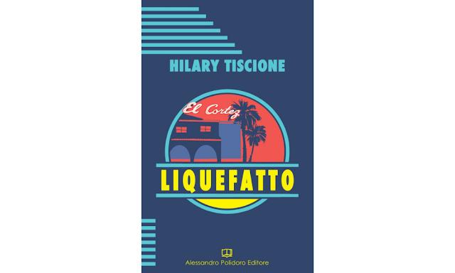 hilary-tiscione-liquefatto