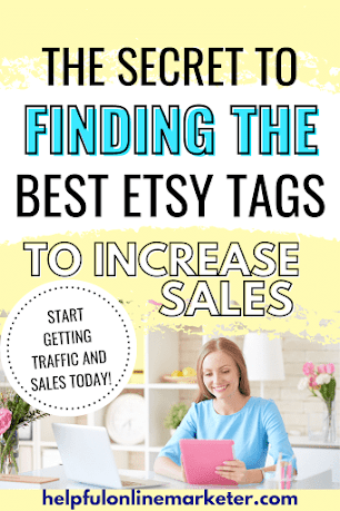 An image that says The secret to finding the best etsy tags to increase traffic and sales
