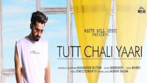 Tutt Chali Yaari Lyrics – Maninder Buttar