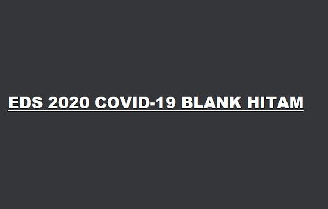 Cara Mengatasi Aplikasi EDS 2020 Covid-19 Blank Hitam