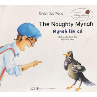 Truyện Tranh Singapore - Mynah Láu Cá - The Naughty Mynah (Song Ngữ Việt - Anh) ebook PDF EPUB AWZ3 PRC MOBI