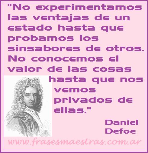 Frases Célebres Ventajas Y Sinsabores Daniel Defoe