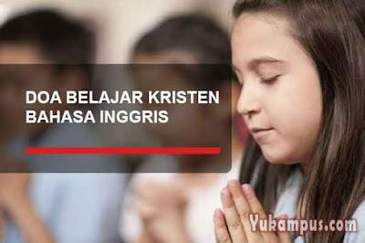 contoh doa sebelum dan sesudah belajar kristen bahasa inggris