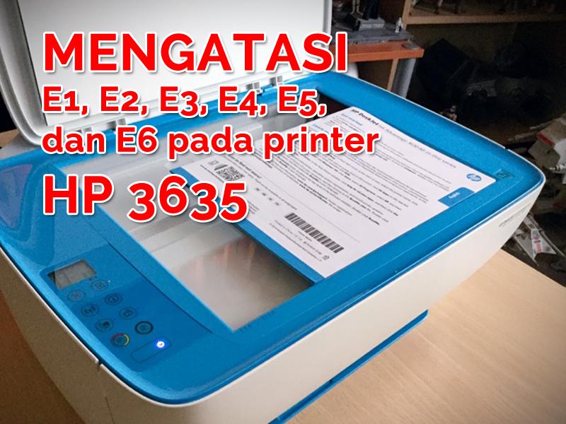 Mengatasi Error Pada Printer HP 3635