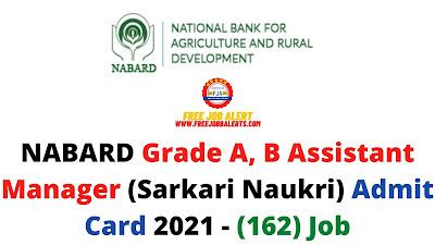 Sarkari Exam: NABARD Grade A, B Assistant Manager (Sarkari Naukri) Admit Card 2021 - (162) Job