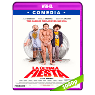 La última fiesta (2016) WEB-DL 1080p Audio Latino