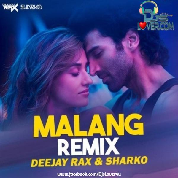 Malang Title Track Remix Deejay Rax x Sharko