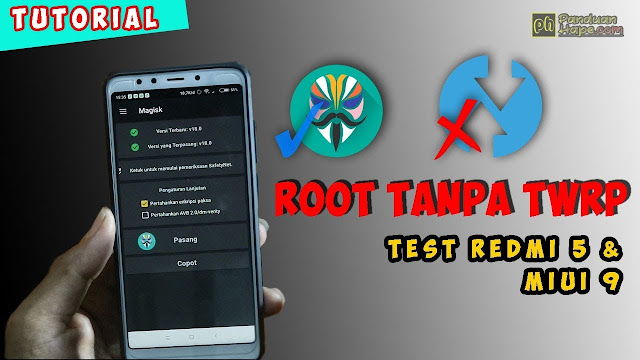 Tanpa TWRP Tutorial ROOT Magisk di Xiaomi (Test Redmi dan MIUI 9) + Video