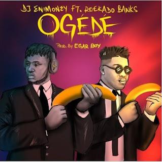 [Music] DJ Enimoney x Reekado Banks – Ogede