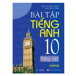 Bài Tập Tiếng Anh 10 Nâng Cao (Có Đáp Án) ebook PDF-EPUB-AWZ3-PRC-MOBI