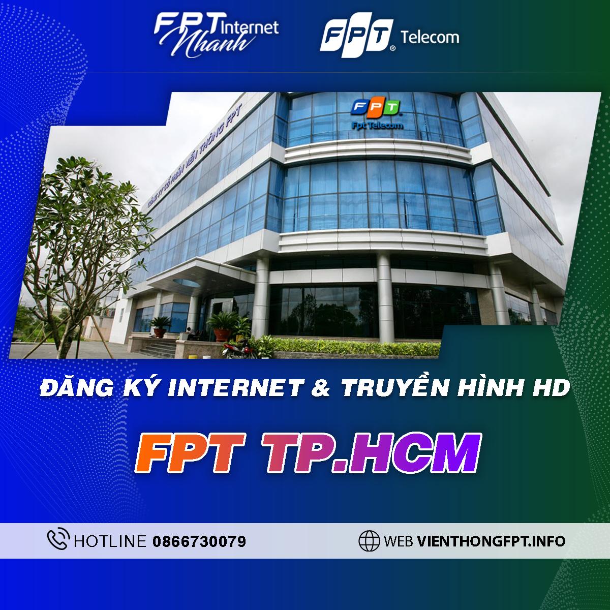 Chi nhánh FPT HCM - Tổng đài lắp Internet và Truyền hình FPT