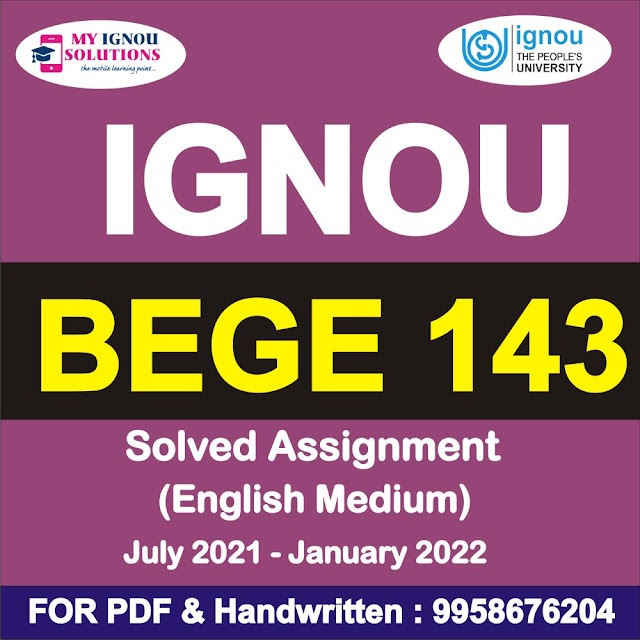 BEGE 143 Solved Assignment 2021-22