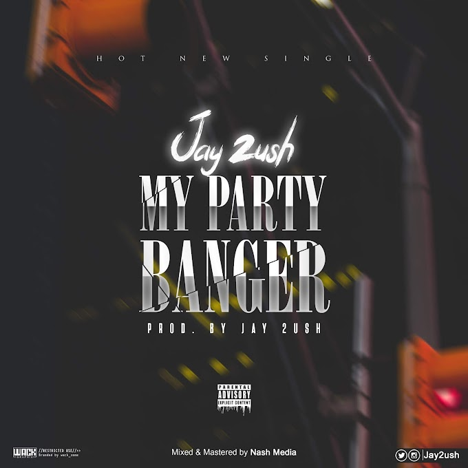Music: Jay 2ush - My Party Banger (Prod. by Jay 2ush) || Download