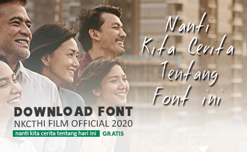 Download Font FILM NKCTHI ( Nanti Kita Cerita Tentang Hari Ini ) Official Marchella FP 2020