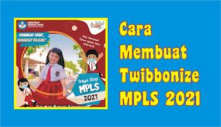 Cara Membuat Twibbon MPLS 2021 Gratis