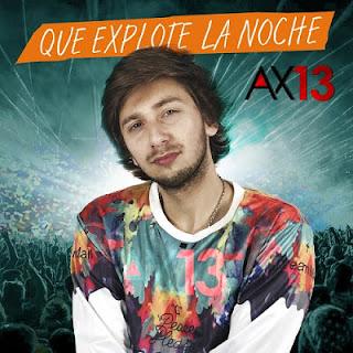 AX13 - QUE EXPLOTE LA NOCHE
