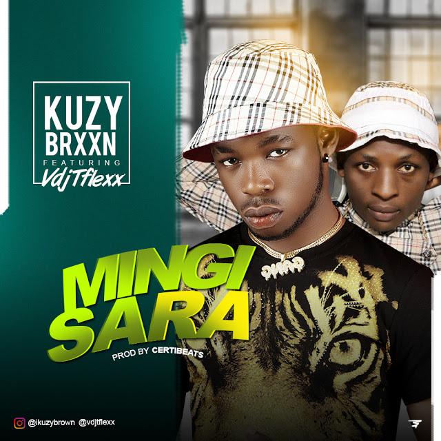 (BangHitz) MUSIC: Kuzy Brxxn ft. Vdj Tflexx – Mingi Sara