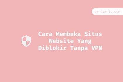 Cara Membuka Situs Website Yang Diblokir Tanpa VPN di HP