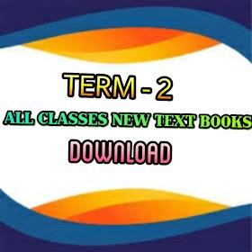 TERM 2 - All Classes New Syllabus Textbooks - Pdf Download