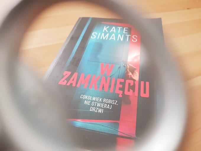 """""""W zamknięciu""""/ Kate Simants"""