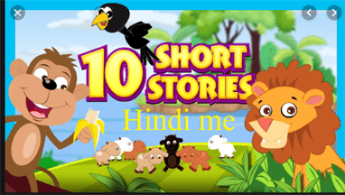 Short Stories For Kids, 10 Hindi Short Stories With Moral For Kids