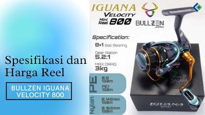 Spesifikasi dan Harga Reel Bullzen Iguana Velocity 800