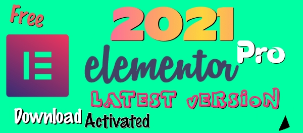 Elementor Pro Latest Version v3.1.0 Free Download ( Activated ) All Features Unlocked | Elementor Pro Free License Key