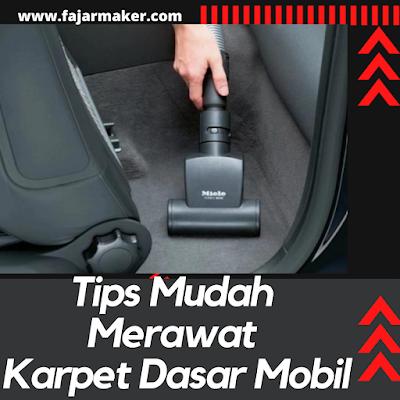 Tips Mudah Merawat Karpet Dasar Mobil