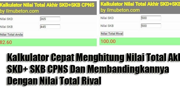 Kalkulator Cepat Menghitung Nilai Total Akhir SKD+ SKB ...