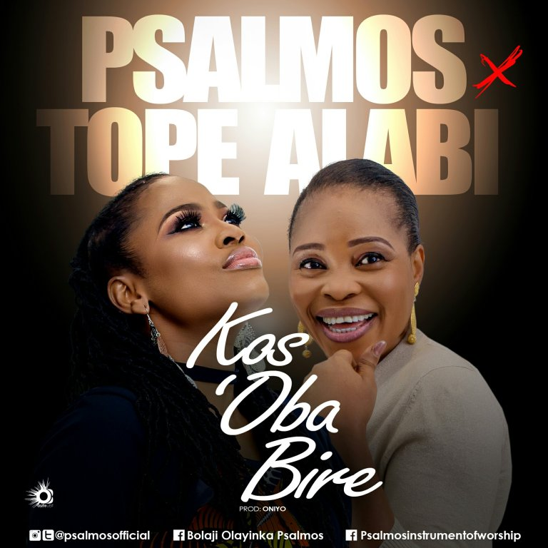 mp3 Lyrics for Kos'oba Bire by Psalmos feat. Tope Alabi