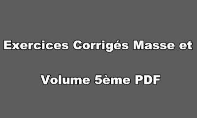 Exercices Corrigés Masse et Volume 5ème PDF