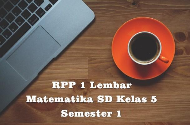 Download RPP 1 Lembar MATEMATIKA SD Kelas 5 Semester 1 Kurikulum 2013