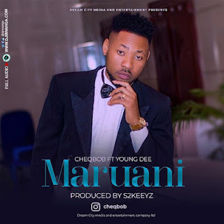 Audio Download Mp3 CheqBob Ft. Young Dee - MARUANI New