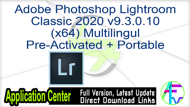 Adobe Photoshop Lightroom Classic 2020 v9.3.0.10 (x64) Multilingul Pre-Activated + Portable