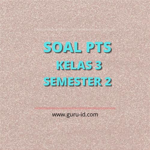 GAMBAR SOAL PTS KELAS 3 SEMESTER 2