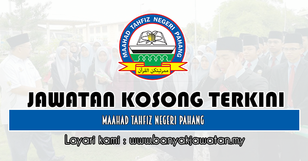 Jawatan Kosong 2020 di Maahad Tahfiz Negeri Pahang