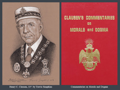 Henry C. Clausen, 33°. Supreme Council. Scottish Rite, SJ. Commentaries on Morals and Dogma. by Travis Simpkins